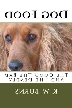 Dog Food: The Good the Bad and the Deadly