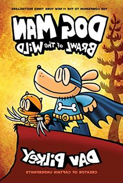 Dog Man: Brawl of the Wild: From the Creator of Captain Unde