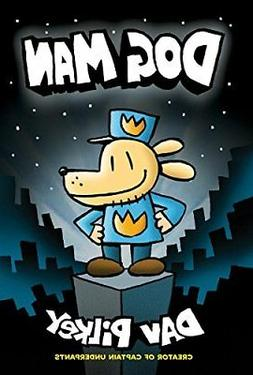Dog Man: From the Creator of Captain Underpants (D