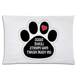 Funny Dog Saying Pillowcase, Dogs Leave Paw Prints On Your H