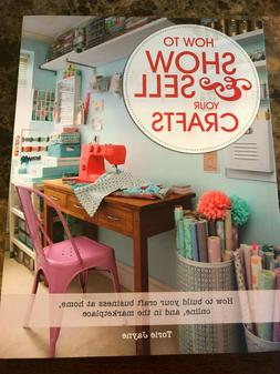 ~How To Show & Sell Your Crafts book~Build Your Business Onl
