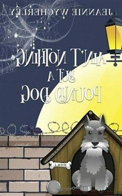 Ain't Nothing but a Pound Dog: A Paranormal Animal Cozy Myst
