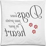 Funny Dog Saying Cushion Case, Dogs Leave Paw Prints On Your