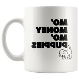 Mo Money Mo Puppies Mug For Dog Mom With Cute Puppy Sketch